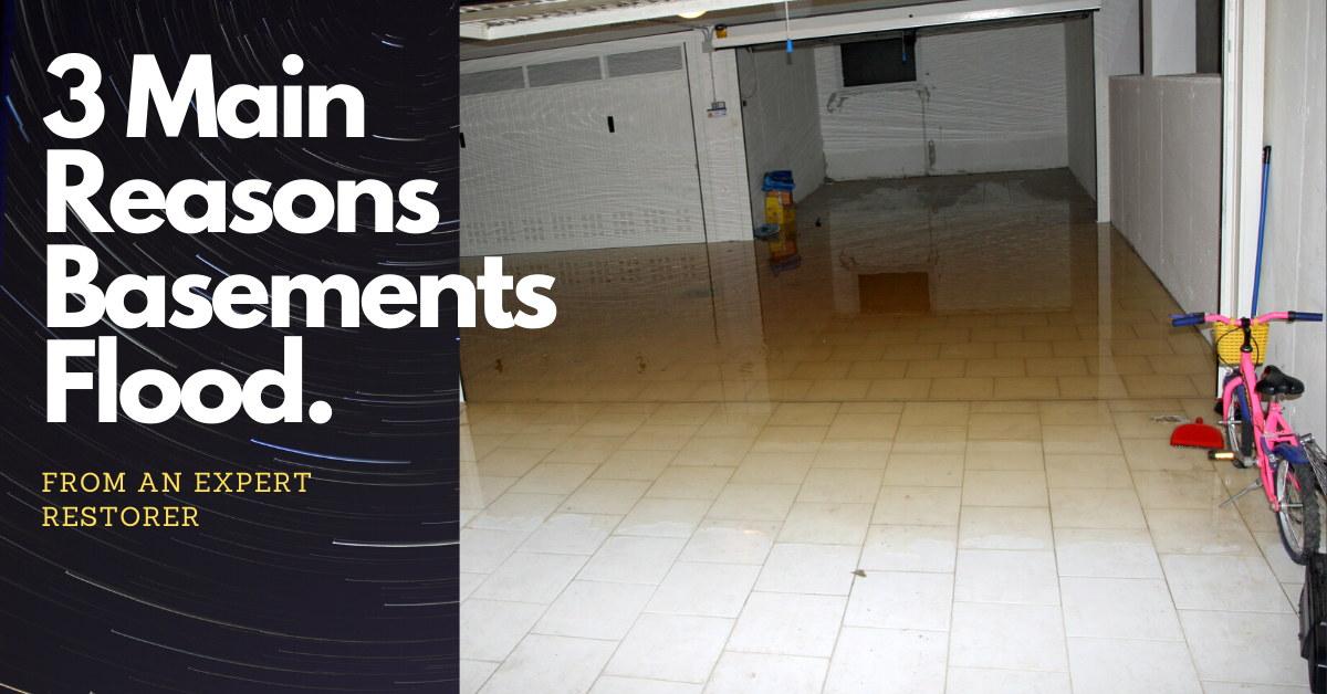 3 Main Reasons Basements Flood.